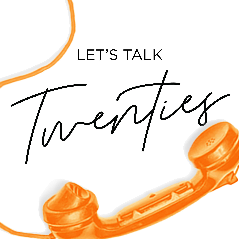 Let's Talk Twenties